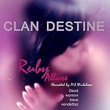 Clan Destine: Dead Women Have Vendettas (       UNABRIDGED) by Ruby Allure Narrated by Mil Nicholson