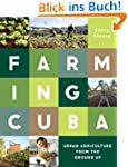 Farming Cuba: Urban Agriculture From...
