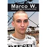 """Marco W. - Meine 247 Tage im t�rkischen Knastvon """"Marco Weiss"""""""