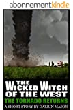 The Wicked Witch of the West: The Tornado Returns (English Edition)