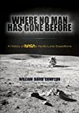 img - for Where No Man Has Gone Before: A History of NASA's Apollo Lunar Expeditions (Dover Books on Astronomy) book / textbook / text book