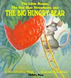 img - for The Little Mouse, the Red Ripe Strawberry, and the Big Hungry Bear The Little Mouse, the Red Ripe S book / textbook / text book