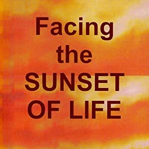 Facing the Sunset of Life | [Tom Morris]