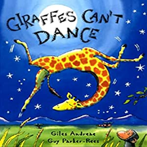 Giraffes Can't Dance | [Giles Andreae]