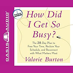 How Did I Get So Busy? Audiobook