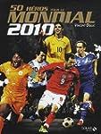 50 h�ros pour le mondial 2010