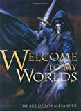 img - for Welcome To My Worlds: The Art of Rob Alexander book / textbook / text book