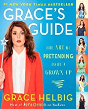 Grace39s Guide The Art of Pretending to Be a Grown-Up
