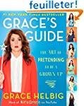 Grace's Guide: The Art of Pretending...
