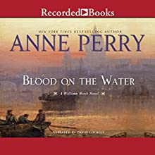 Blood on the Water: William Monk, Book 20 (       UNABRIDGED) by Anne Perry Narrated by David Colacci
