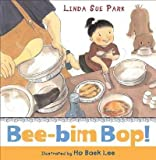 Bee-Bim Bop! (0153524588) by Linda Sue Park