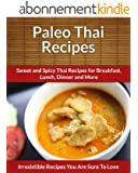 Paleo Thai Recipes: Sweet and Spicy Thai Recipes for Breakfast, Lunch, Dinner and More (The Easy Recipe) (English Edition)