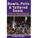Bowls, Polls, and Tattered Souls: Tackling the Chaos and Controversy that Reign Over College Football ~ Stewart Mandel