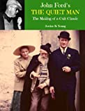 img - for John Ford's The Quiet Man: The Making of a Cult Classic (Past Times Film Close-Up Series) book / textbook / text book