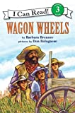 Wagon Wheels (I Can Read Book 3) (0064440524) by Brenner, Barbara