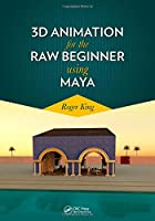 3D Animation for the Raw Beginner Using Maya Front Cover