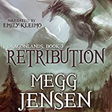 Retribution: Dragonlands Book 3 (       UNABRIDGED) by Megg Jensen Narrated by Emily Kleimo