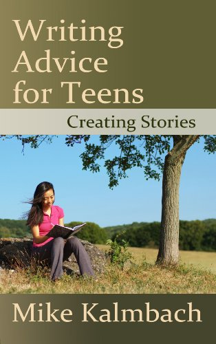 <strong>Brand New Kids Corner at Kindle Nation Daily FREEBIE! Mike Kalmbach's <em>WRITING ADVICE FOR TEENS: CREATING STORIES</em> - Download Now While Still Free!</strong>