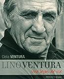 echange, troc Clelia Ventura - Lino Ventura : Une leçon de vie