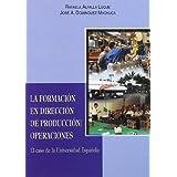 La formación en Dirección de la Producción/Operaciones: El caso de la Universidad Española (Serie Ciencias Económicas...