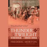 Thunder at Twilight: Vienna 1913/1914 | Frederic Morton
