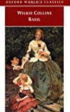 Basil (Oxford World's Classics) (0192835483) by Wilkie Collins