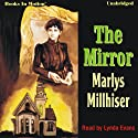 The Mirror (       UNABRIDGED) by Marlys Millhiser Narrated by Lynda Evans