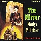 The Mirror ~ Marlys Millhiser