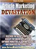Article Marketing Devastation - Complete Step-by-Step Guide On How To use Article Marketing For SEO, Traffic & Sales - Best Seller
