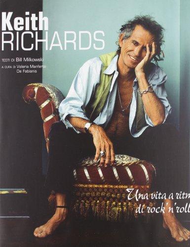 Keith Richards. Una vita a ritmo di rock 'n' roll