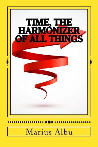 Time, The Harmonizer of All Things