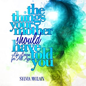The Things Your Mother Should Have Told You Audiobook