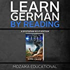 Learn German: By Reading Dystopian Sci-Fi Hörbuch von Dima Zales,  Mozaika Educational Gesprochen von: Roberto Scarlato, Roland Wolf