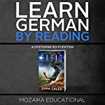 Learn German: By Reading Dystopian Sci-Fi | Dima Zales, Mozaika Educational