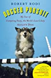 Dogged Pursuit: My Year of Competing Dusty, the World's Least Likely Agility Dog (1594630542) by Rodi, Robert