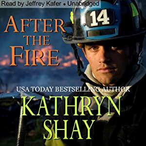 After the Fire: Hidden Cove Series, Book 1 | [Kathryn Shay]