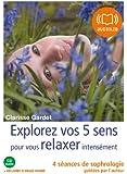 Explorez vos cinq sens pour vous relaxer intensément: Livre audio 1 CD audio - Livret 12 pages
