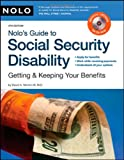 Nolos Guide to Social Security Disability: Getting & Keeping Your Benefits (including CD)