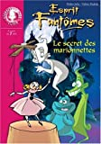 img - for ESPRIT FANTOMES T06 : SECRET DES MARIONNETTES book / textbook / text book
