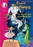 img - for ESPRIT FANTOMES T06 : SECRET DES MARIONNETTES book / textbook / text book