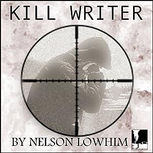 Kill Writer | [Nelson Lowhim]