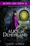 Blood and Snow Book 10.1: Alice in DemonLand: An Alice in Wonderland Reimagining (Alice in Demonland Series)