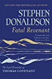 Stephen Donaldson Fatal Revenant: The Last Chronicles Of Thomas Covenant (Last Chronicles/Thomas Covenan)