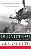 Our Vietnam: The War 1954-1975 (0743212312) by Langguth, A.J.