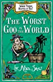 Worse Things Happen at Sea: Worst Goo in the World No. 2 (0192792733) by Alan Snow
