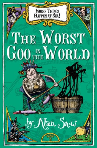 Worse Things Happen at Sea: Worst Goo in the World No. 2 PDF