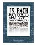 J.S. Bach 413 Chorales: Analyzed