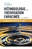 Méthodologie de la théorisation enracinée: Fondements, procédures et usages
