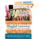 Playful Learning: Develop Your Child's Sense of Joy and Wonder