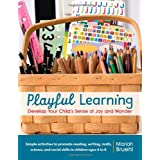Playful Learning: Develop Your Child's Sense of Joy and Wonderpar Mariah Bruehl